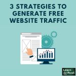 3 Strategies to Generate Free Website Traffic
