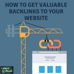 How to Get Valuable Backlinks to Your Website