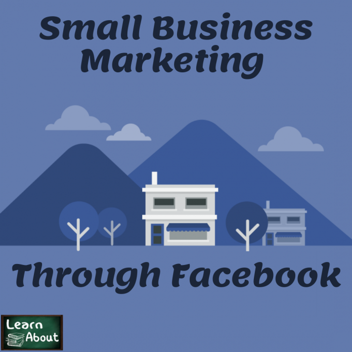 small business marketing Through Facebook