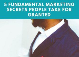 5 Fundamental Marketing Secrets People Take For Granted1