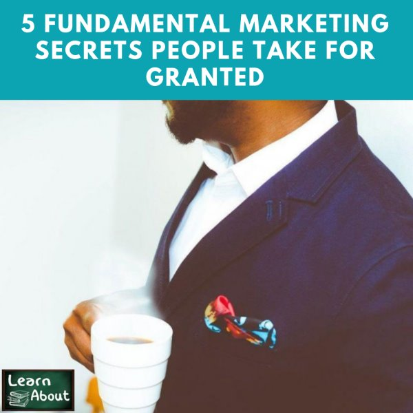 5 Fundamental Marketing Secrets People Take For Granted1