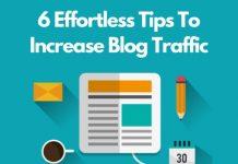 6 Effortless Tips To Increase Blog Traffic