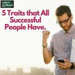 5 Traits that All Successful People Have