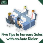 Five Tips to Increase Sales with an Auto Dialer