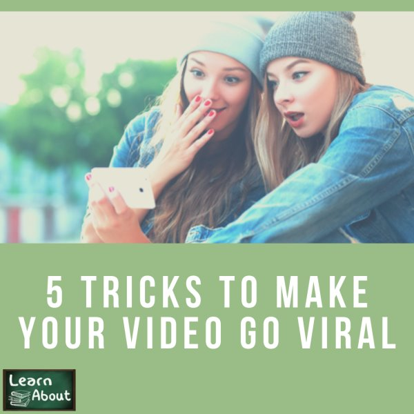 5 Tricks To Make Your Video Go Viral