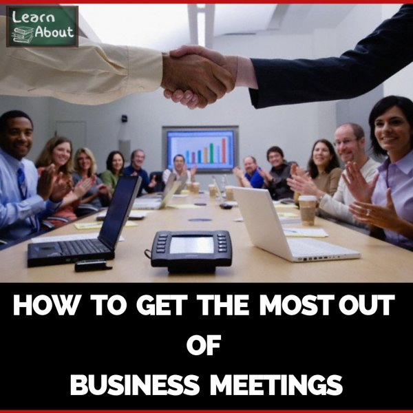 How To Get The Most Out Of Business Meetings.png