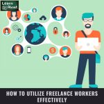 How To Utilize Freelance Workers Effectively