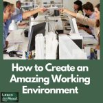 How to Create an Amazing Working Environment