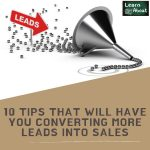 10 Tips That Will Have You Converting More Leads into Sales