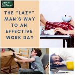 """The """"Lazy"""" Man's Way to An Effective Work Day"""