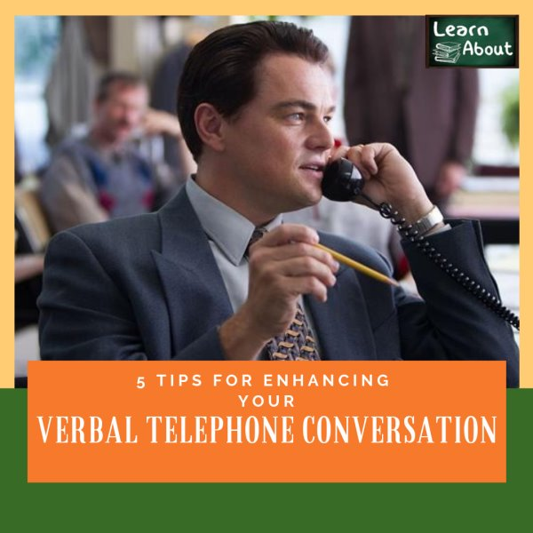 5 Tips for Enhancing Your Verbal Telephone Skills