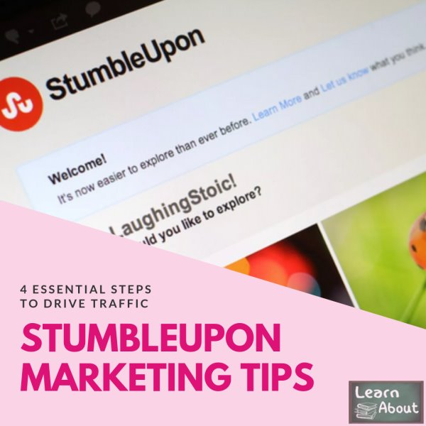 Stumbleupon Marketing Tips - 4 Essential Steps to Drive Traffic