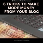 6 Tricks To Make More Money from Your Blog