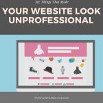 Six Things That Make Your Website Look Unprofessional