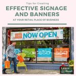 Tips for Creating Effective Signage and Banners at Your Retail Place of Business