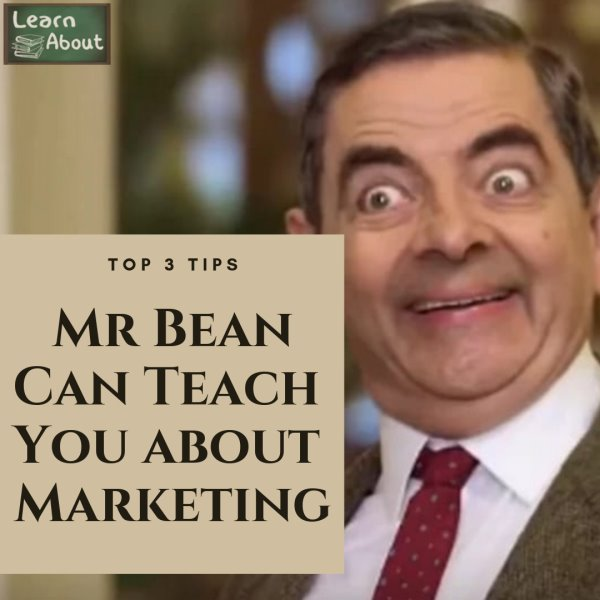Top Three Tips Mr Bean Can Teach You about Marketing