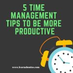 5 Time Management Tips to be More Productive