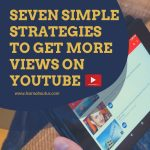 Seven Simple Strategies to Get More Views on YouTube