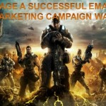 Wage a Successful Email Marketing Campaign War